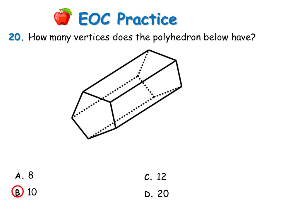 EOC Practice 20. How many vertices does the polyhedron below have