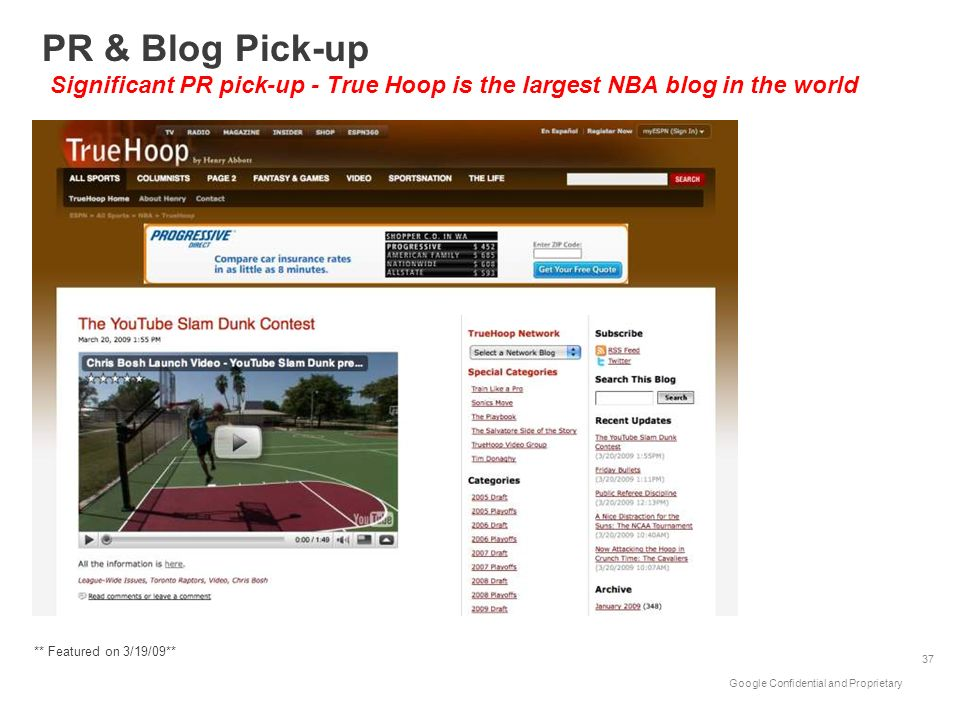 PR & Blog Pick-up Significant PR pick-up - True Hoop is the largest NBA blog in the world. ** Featured on 3/19/09**