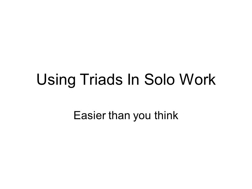 Using Triads In Solo Work