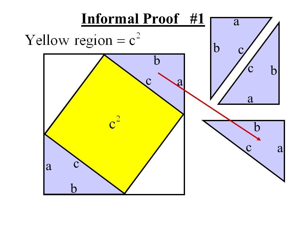 Informal Proof #1 a b c b c b c a a b c a c a b