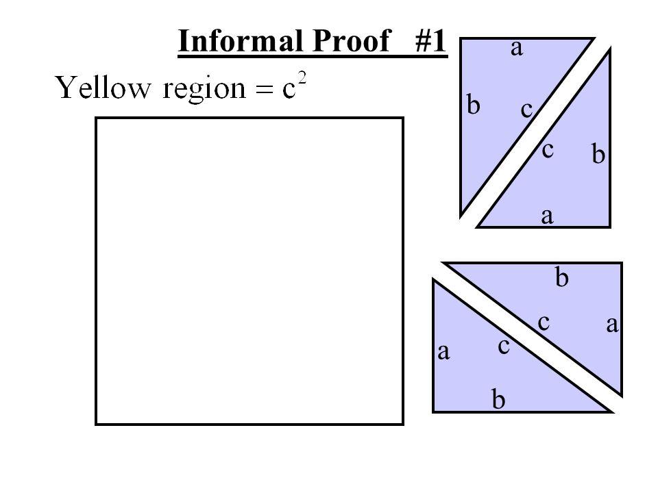 Informal Proof #1 a b c c b a b c a c a b