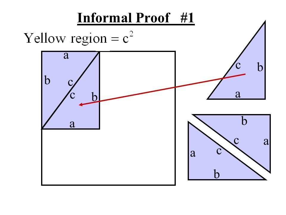 Informal Proof #1 a c b b c c a b b a c a c a b