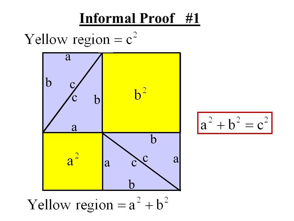 Informal Proof #1 a b c c b a b c a a c b