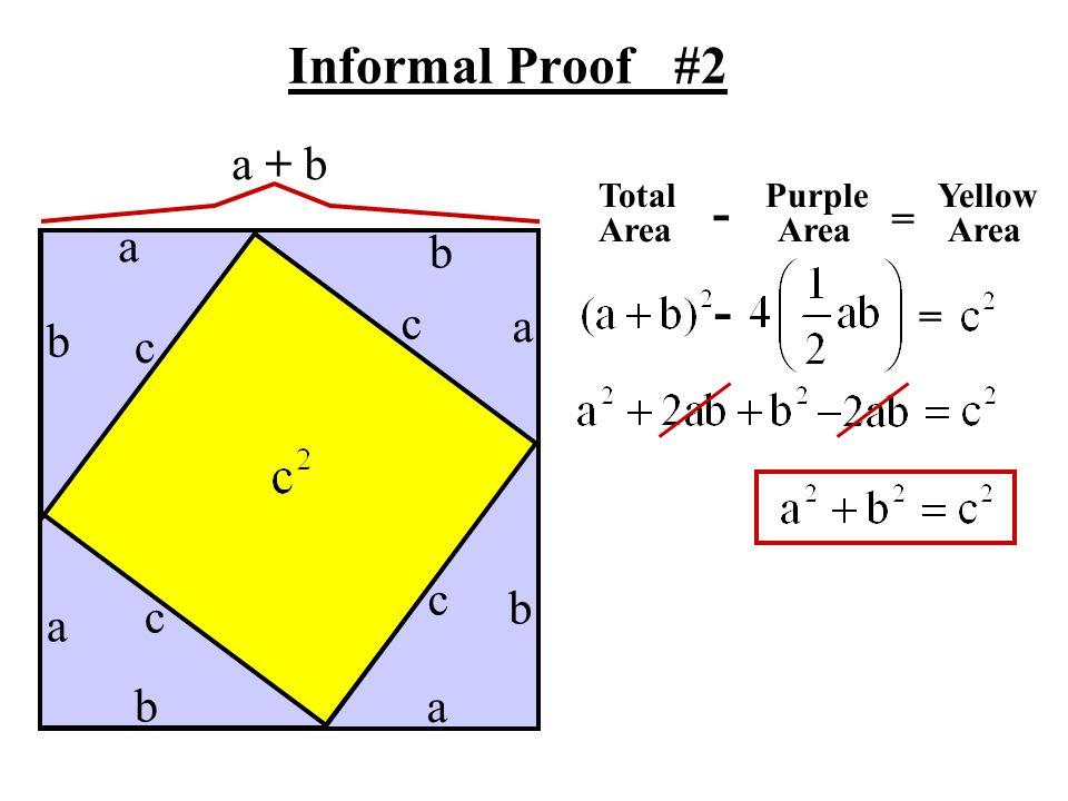 Informal Proof #2 - - a + b a b c a b c c b c a b a = =