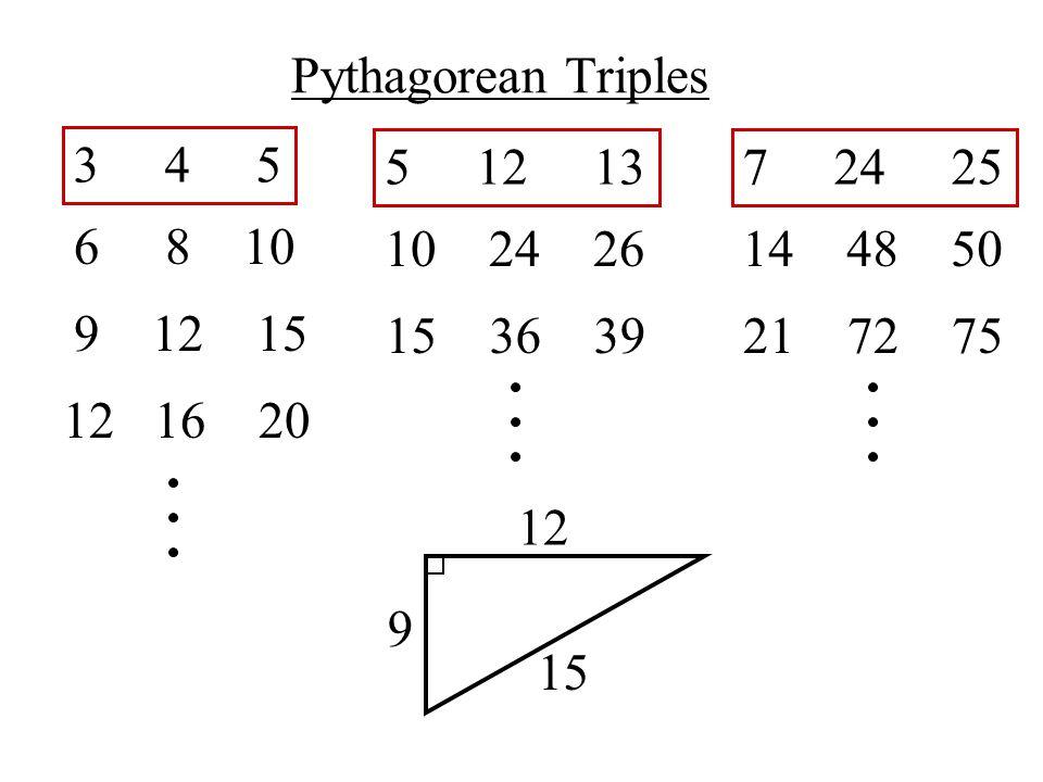 Pythagorean Triples 3 4 5. 5 12 13. 7 24 25. 6 8 10. 10 24 26.