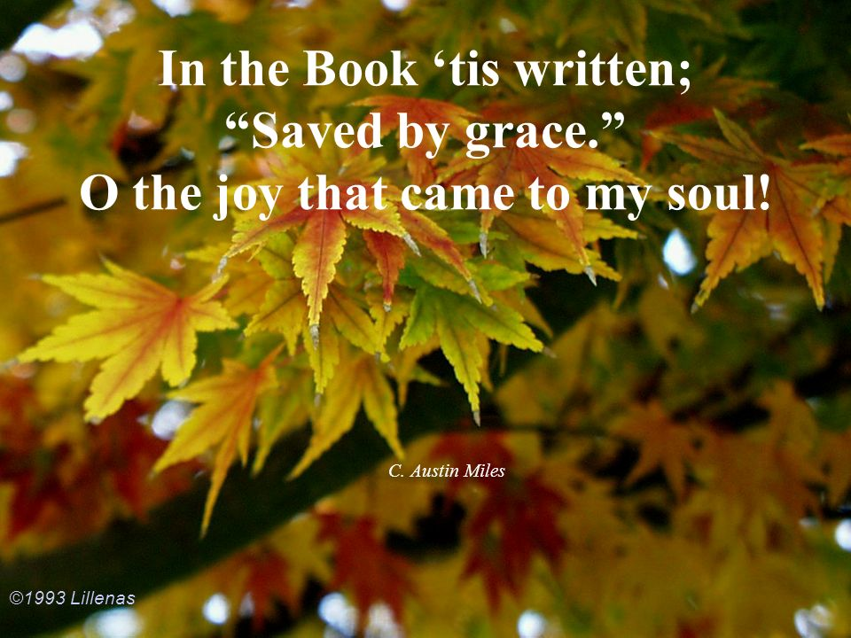 In the Book 'tis written; Saved by grace