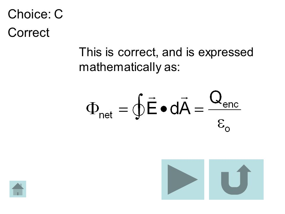 Choice: C Correct This is correct, and is expressed mathematically as: