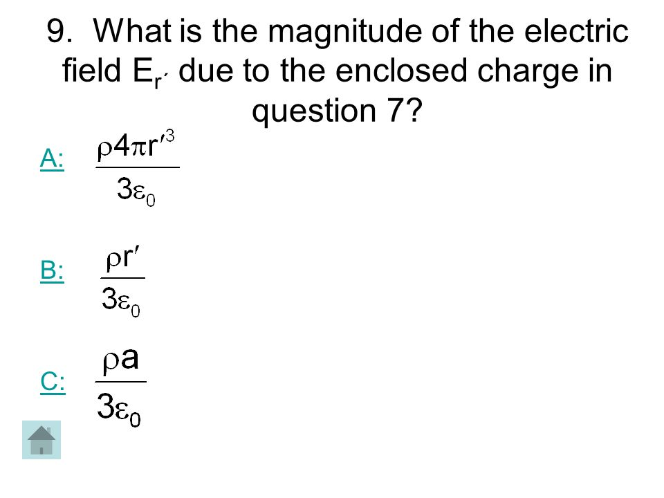 9. What is the magnitude of the electric field Er´ due to the enclosed charge in question 7