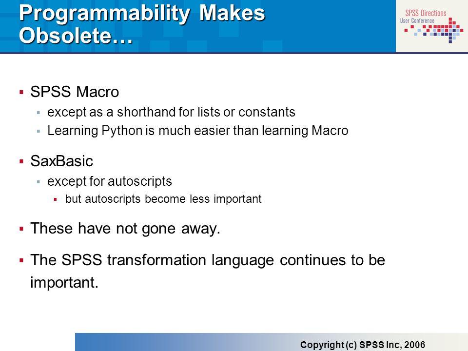 Programmability Makes Obsolete…