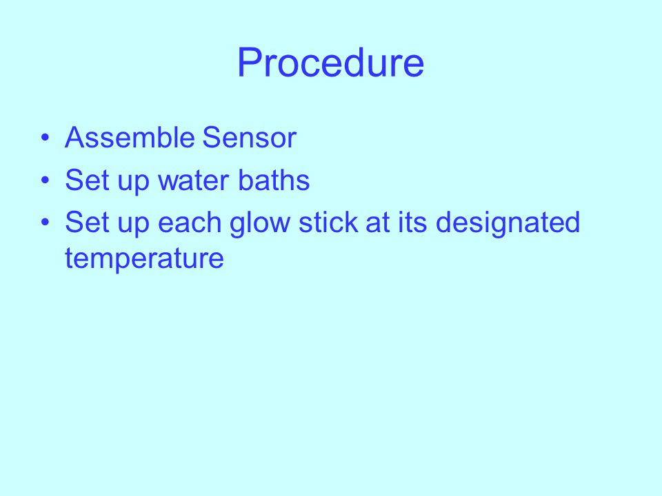 Procedure Assemble Sensor Set up water baths