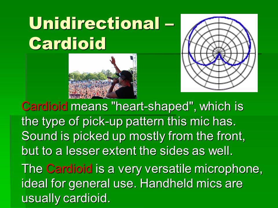 Unidirectional – Cardioid