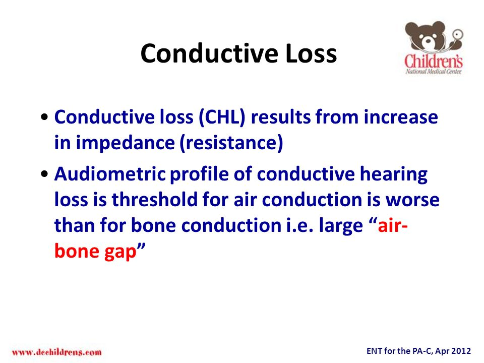 Conductive Loss Conductive loss (CHL) results from increase in impedance (resistance)