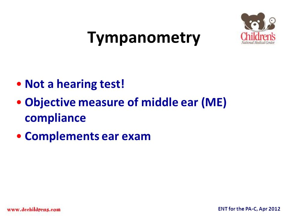 Tympanometry Not a hearing test!
