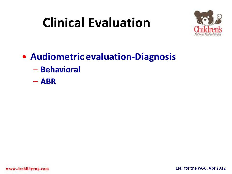 Clinical Evaluation Audiometric evaluation-Diagnosis Behavioral ABR