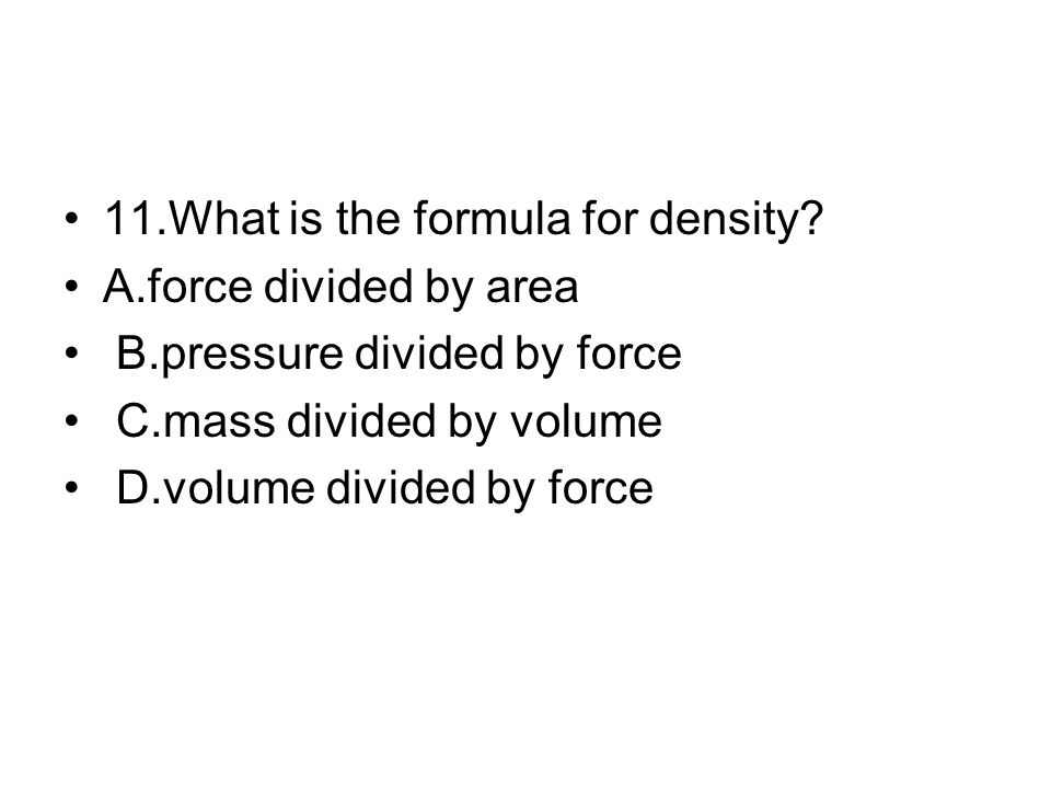 11.What is the formula for density