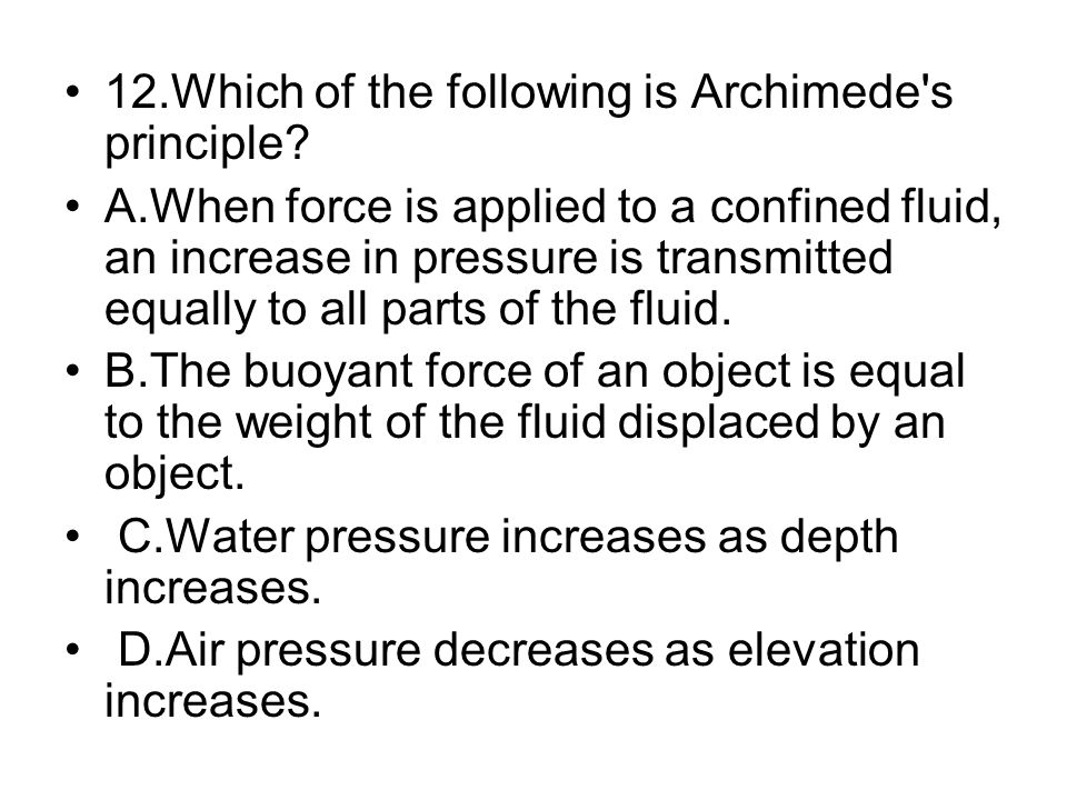 12.Which of the following is Archimede s principle