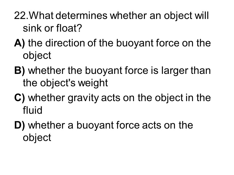 22.What determines whether an object will sink or float