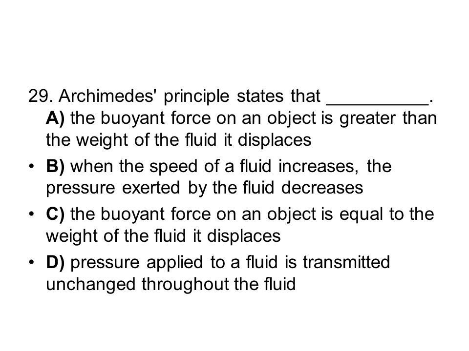 29. Archimedes principle states that __________