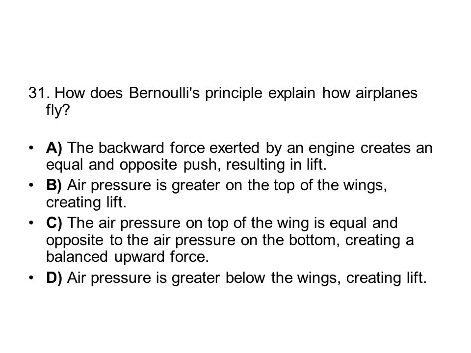 31. How does Bernoulli s principle explain how airplanes fly