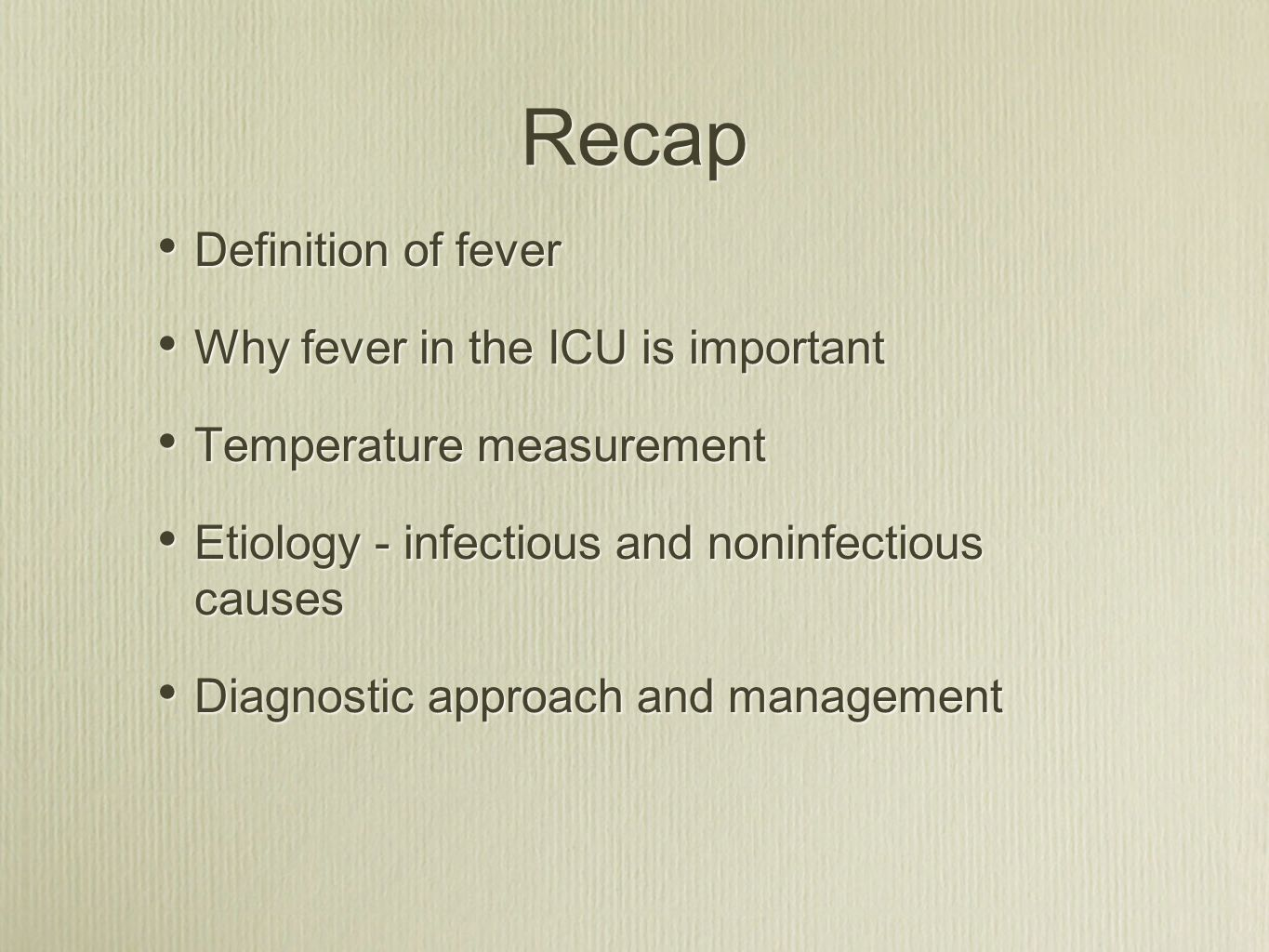 Recap Definition of fever Why fever in the ICU is important