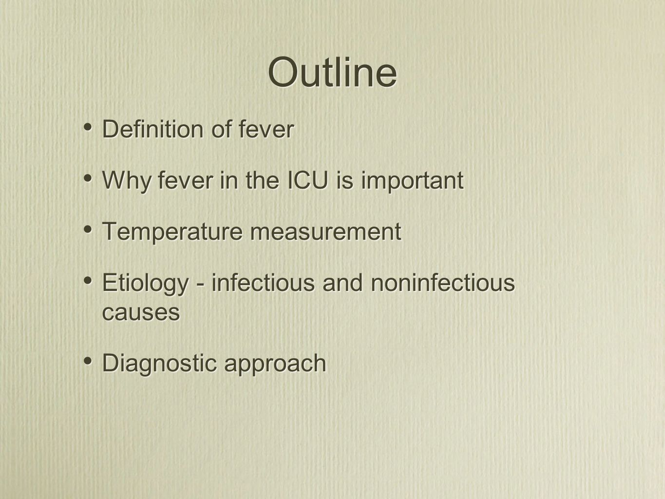 Outline Definition of fever Why fever in the ICU is important