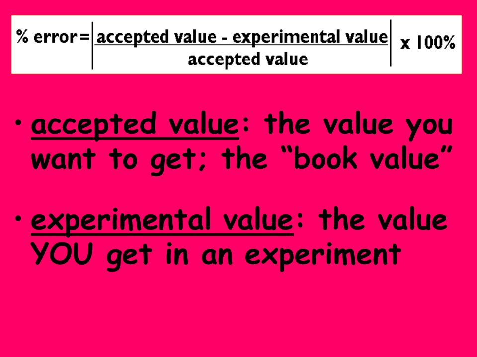 accepted value: the value you want to get; the book value