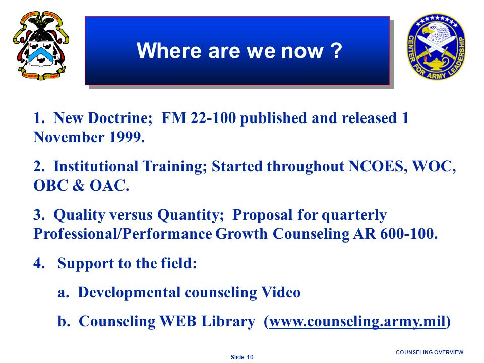 Where are we now 1. New Doctrine; FM 22-100 published and released 1 November 1999.