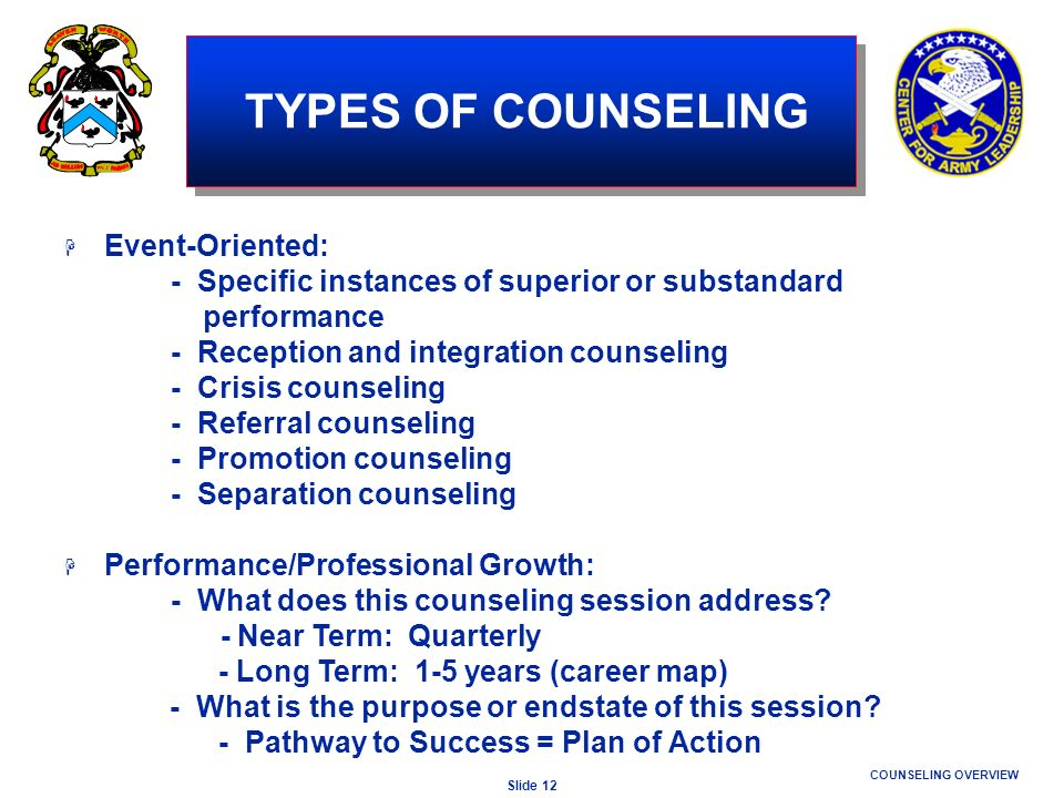 TYPES OF COUNSELING Event-Oriented: