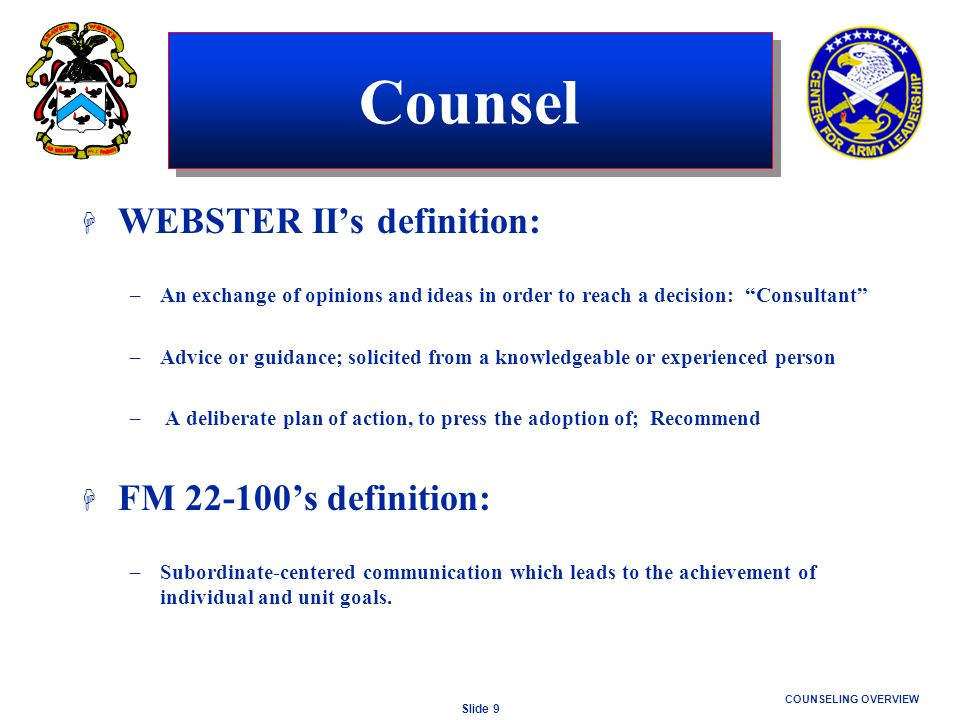 Counsel WEBSTER II's definition: FM 22-100's definition: