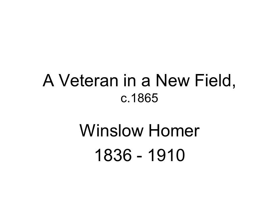 A Veteran in a New Field, c.1865