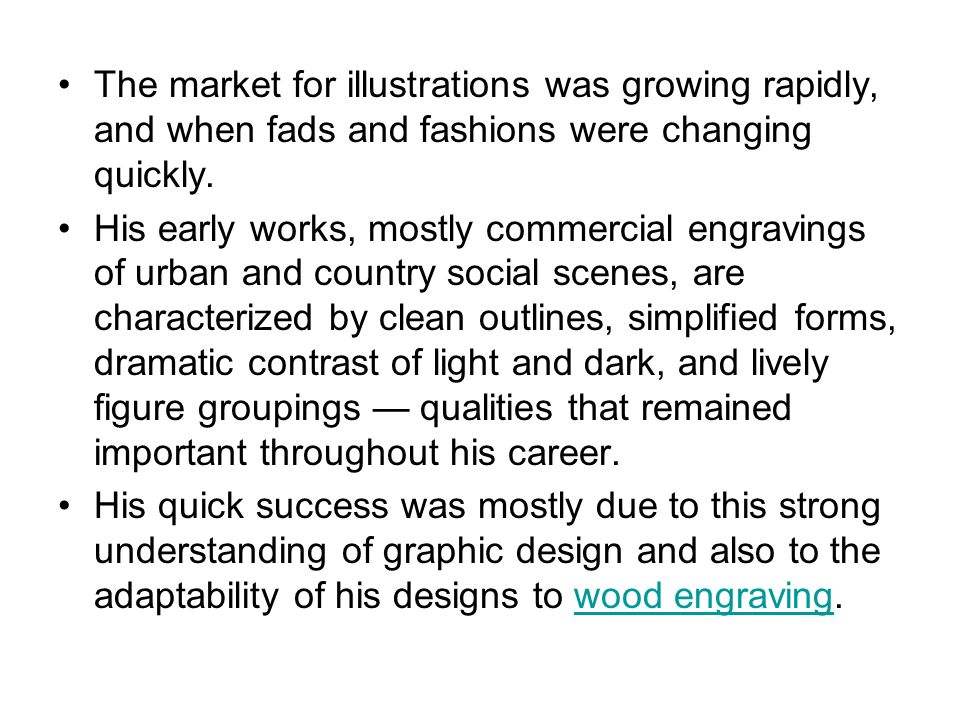 The market for illustrations was growing rapidly, and when fads and fashions were changing quickly.