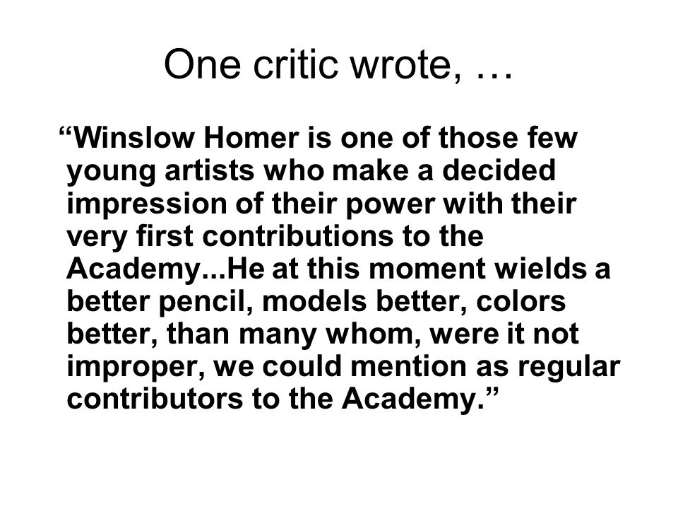 One critic wrote, …