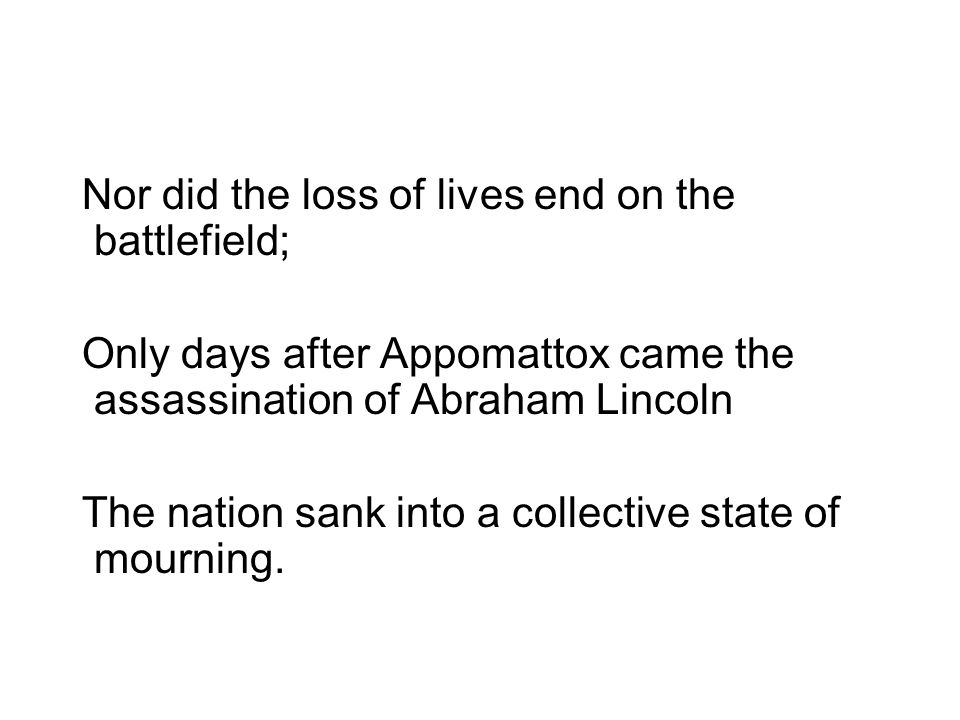 Nor did the loss of lives end on the battlefield;
