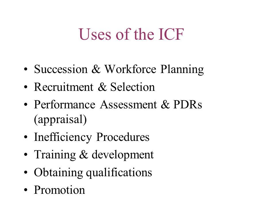 Uses of the ICF Succession & Workforce Planning