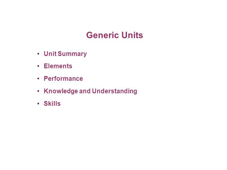 Generic Units Unit Summary Elements Performance
