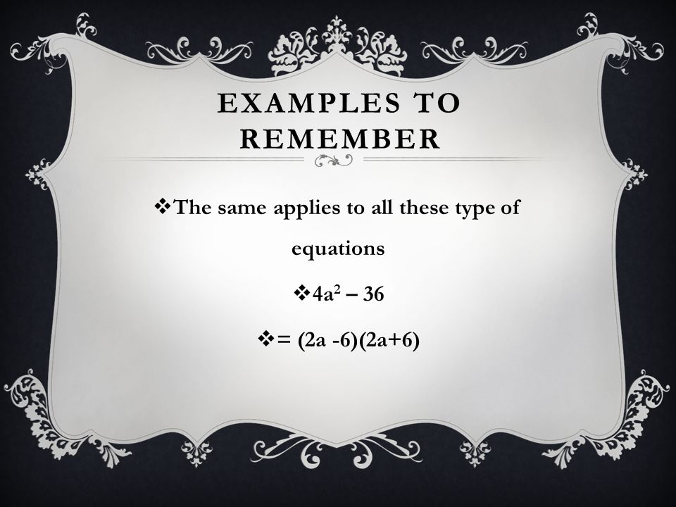 The same applies to all these type of equations