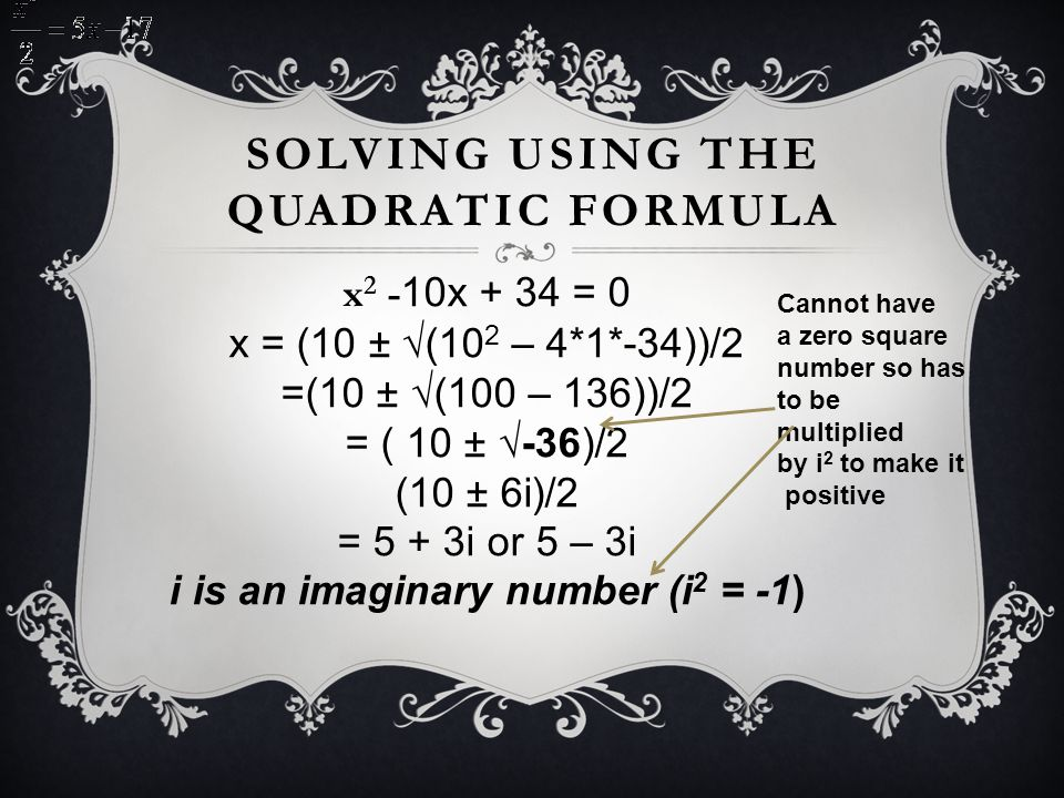 Solving using the Quadratic formula