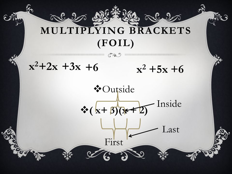 Multiplying brackets (FOIL)
