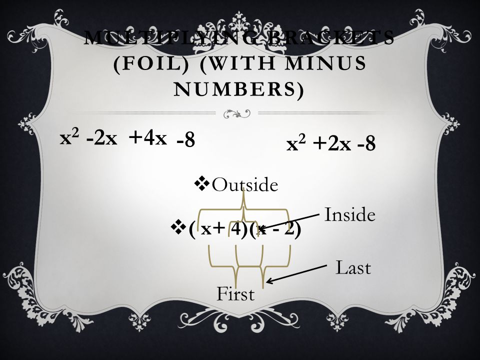 Multiplying brackets (FOIL) (with minus numbers)