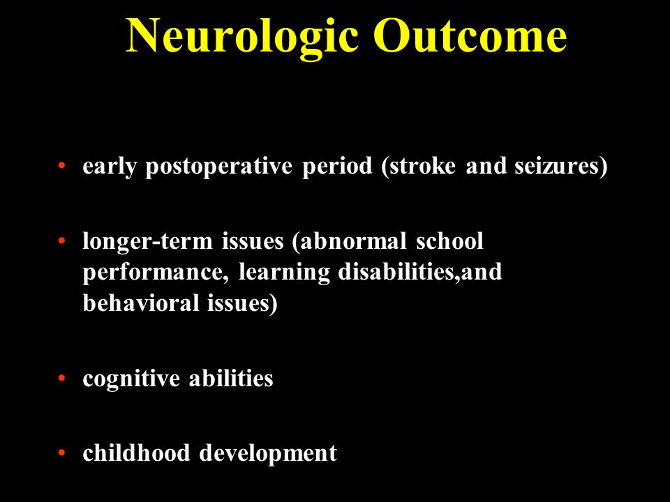 Neurologic Outcome early postoperative period (stroke and seizures)
