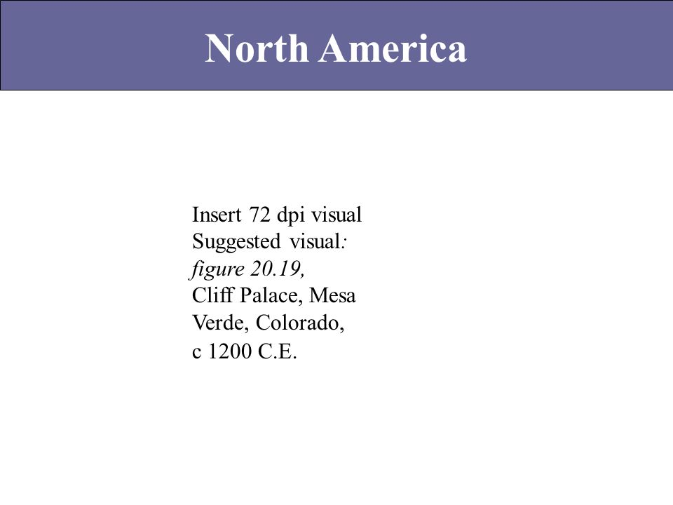 North America Insert 72 dpi visual Suggested visual: figure 20.19,