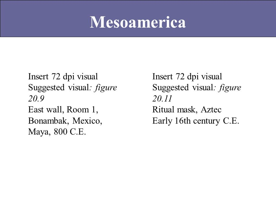Mesoamerica Insert 72 dpi visual Suggested visual: figure 20.9