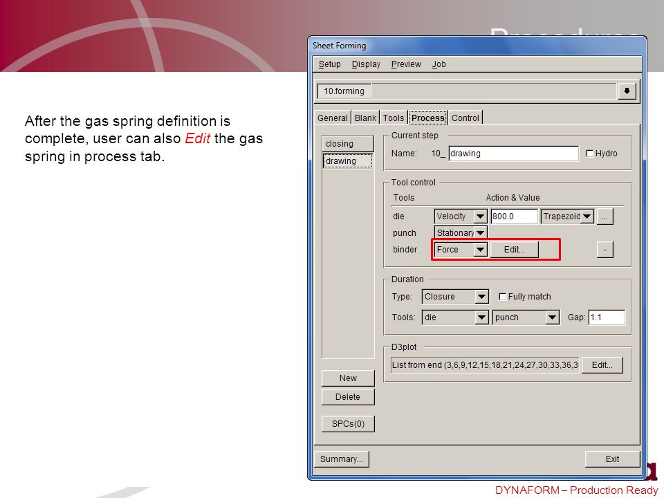 Procedures After the gas spring definition is complete, user can also Edit the gas spring in process tab.