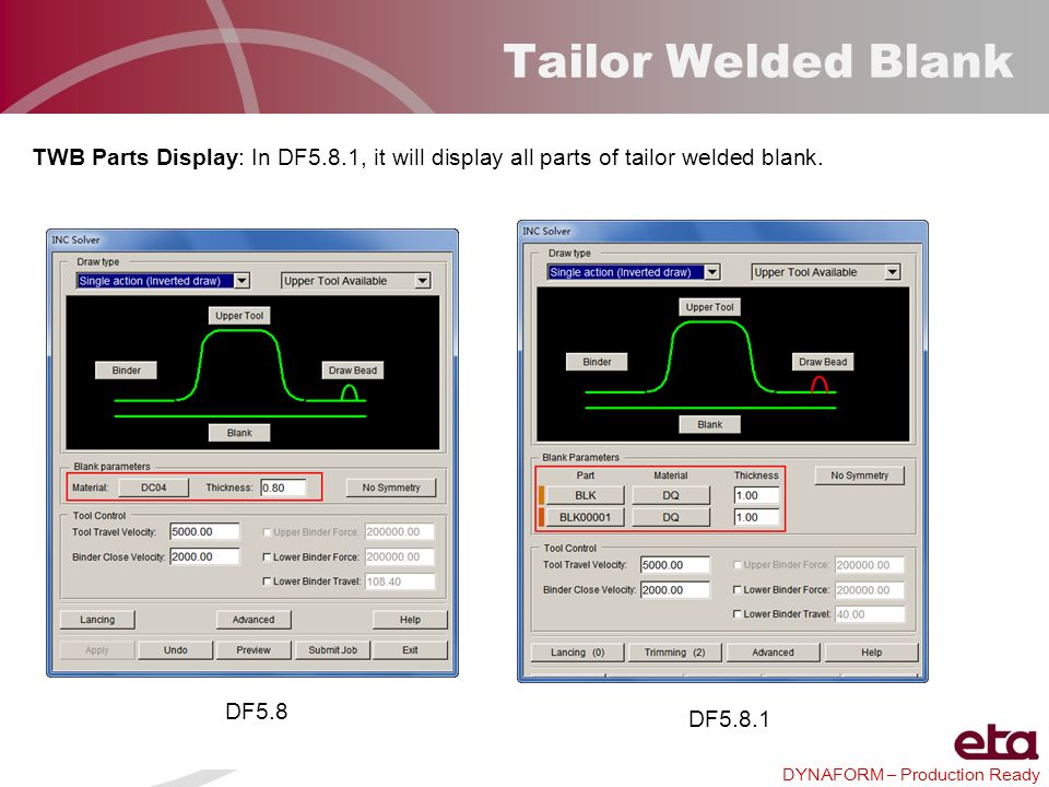 Tailor Welded Blank TWB Parts Display: In DF5.8.1, it will display all parts of tailor welded blank.