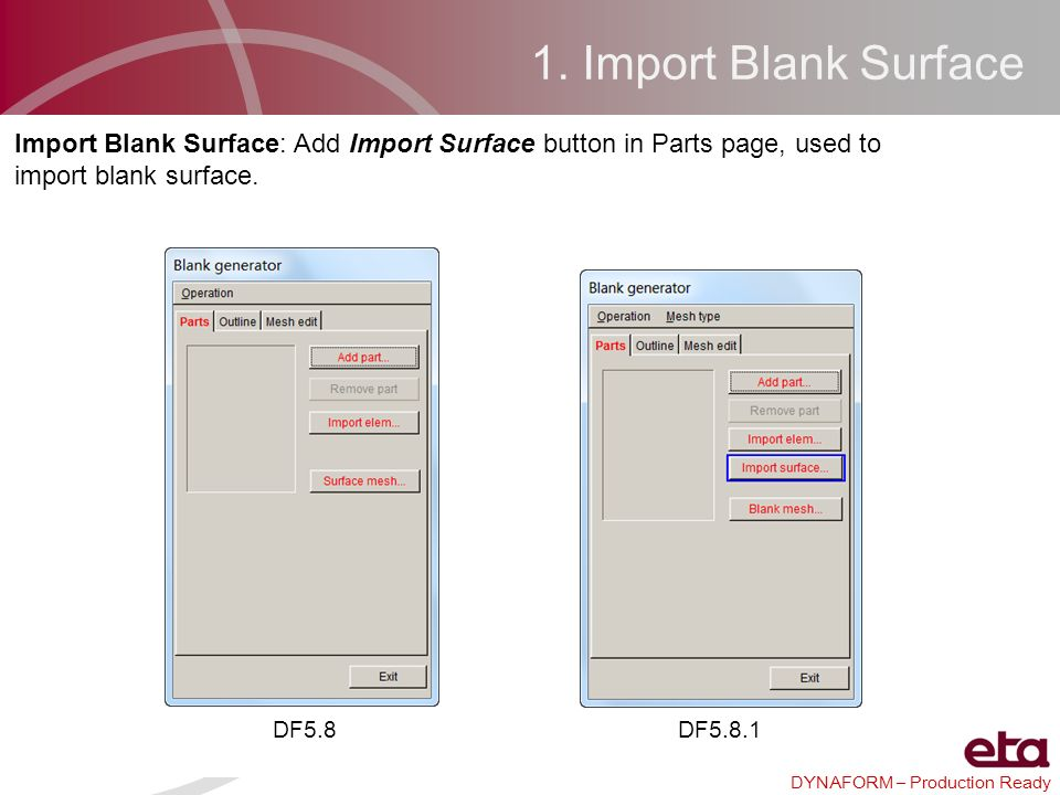 1. Import Blank Surface Import Blank Surface: Add Import Surface button in Parts page, used to import blank surface.