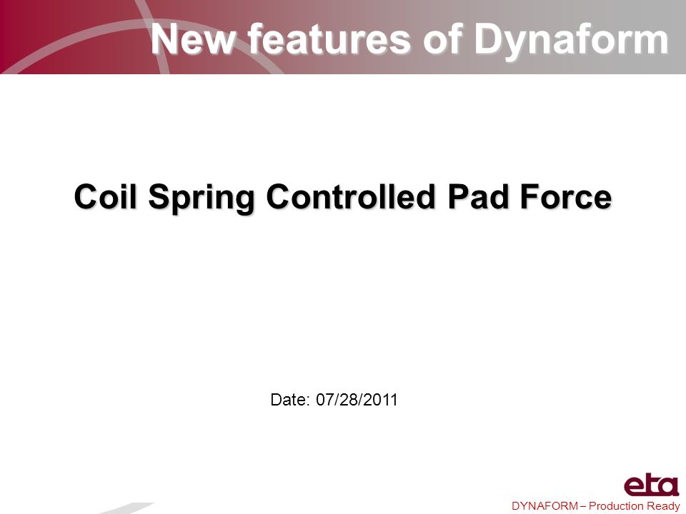 New features of Dynaform Coil Spring Controlled Pad Force