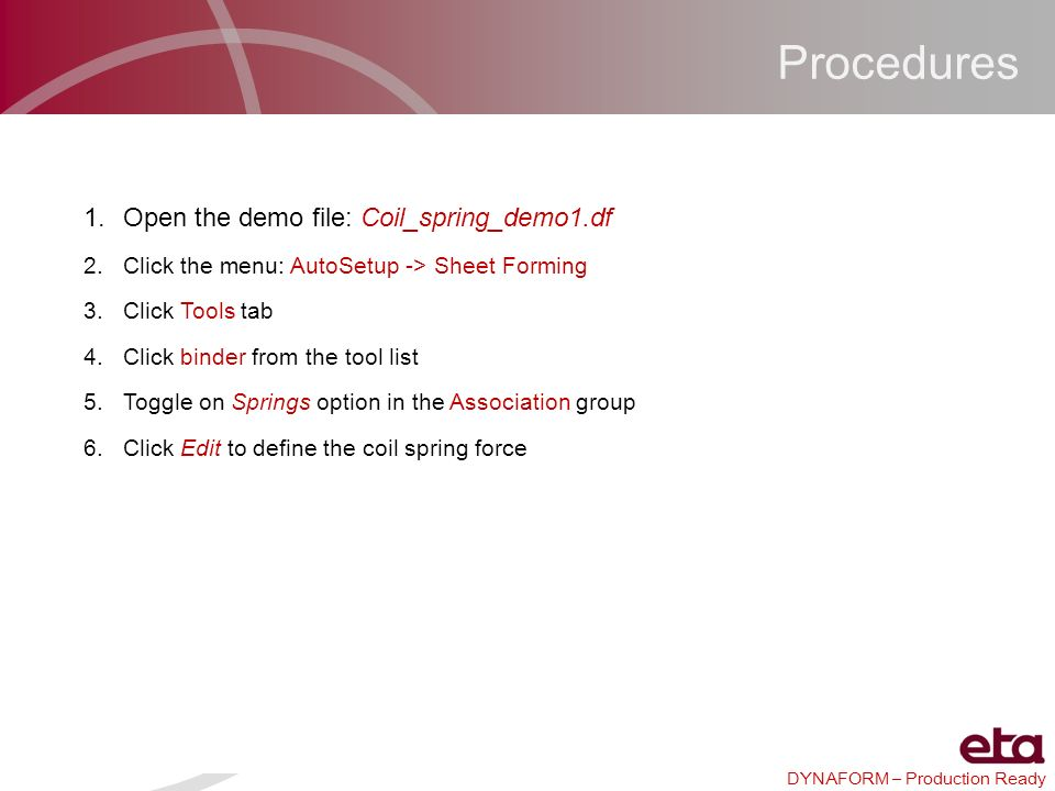 Procedures Open the demo file: Coil_spring_demo1.df