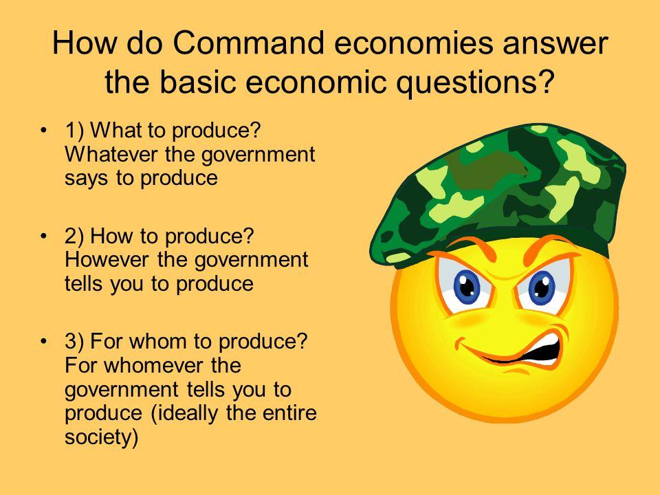 How do Command economies answer the basic economic questions