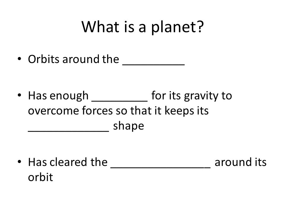 What is a planet Orbits around the __________