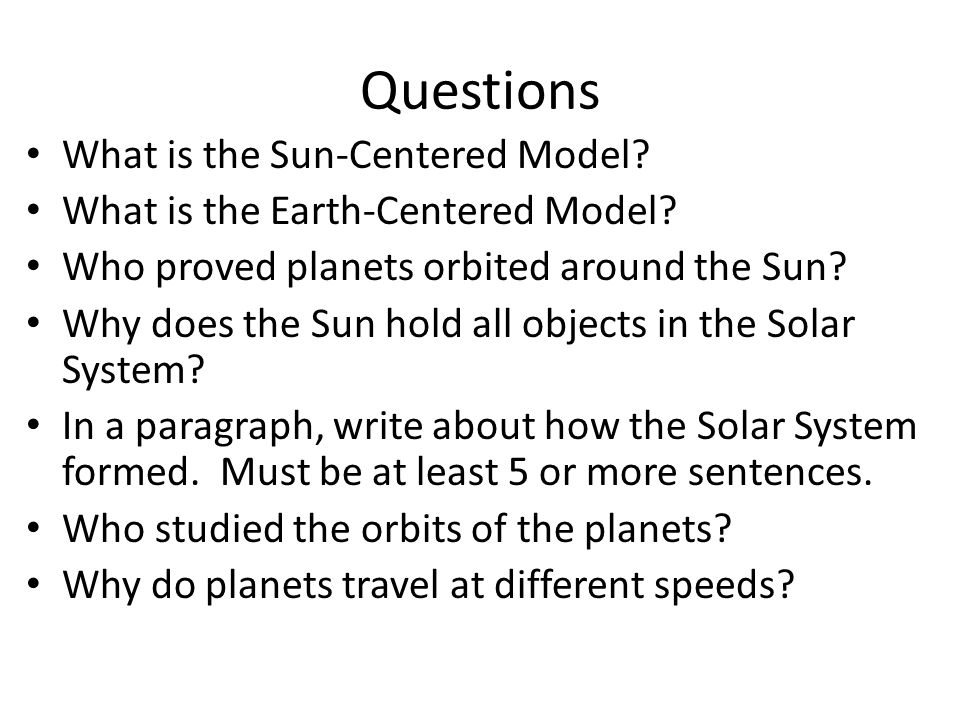Questions What is the Sun-Centered Model